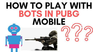 How to play with bots in pubg mobile game -2020